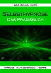Selbsthypnose - Das Praxisbuch.