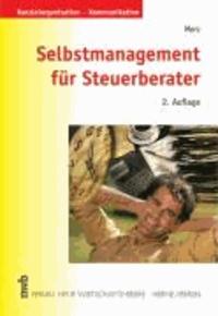 Selbstmanagement für Steuerberater - Endlich Zeit für das Wesentliche durch praxisorientiertes Zeitmanagement.