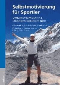 Selbstmotivierung für Sportler - Motivationstechniken zur Leistungssteigerung im Sport.
