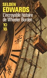 Selden Edwards - L'incroyable histoire de Wheeler Burden.