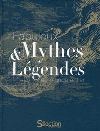 Sélection du Reader's Digest - Fabuleux mythes & légendes du monde entier.