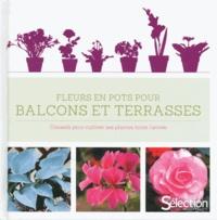 Sélection du Reader's Digest - Fleurs en pots pour balcons et terrasses.