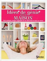Sélection du Reader's Digest - Idées de génie pour la maison - Tout nettoyer, ranger, organiser en un clin d'oeil et sans se ruiner.
