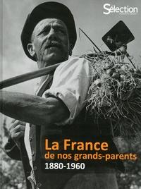 Sélection du Reader's Digest - La France de nos grands-parents - 1880-1960.