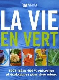 La vie en vert - 1001 Idées 100% naturelles et écologiques pour vivre mieux.pdf