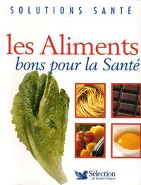 Sélection du Reader's Digest - Les Aliments bons pour la Santé.