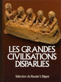 Sélection du Reader's Digest - Les grandes civilisations disparues.