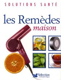 Sélection du Reader's Digest - Les Remèdes maison.