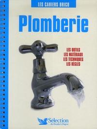 Sélection du Reader's Digest - Plomberie - Les outils, les matériaux, les techniques, les règles.