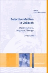 Selective Mutism in Children - Manifestations, Diagnosis, Therapy.