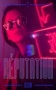 Selena - Réputation - Tome 2.