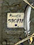 Selene Silverwind - Manuel de sorcière - Rituels, formules magiques, divination, potions....
