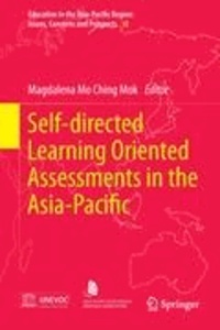Magdalena Mo Ching Mok - Self-directed Learning Oriented Assessments in the Asia-Pacific.