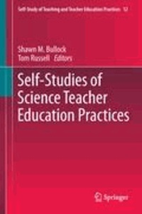 Shawn M. Bullock - Self-Studies of Science Teacher Education Practices.
