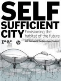 Vincente Guallart - Self Sufficient City - Envisioning the habitat of the future.