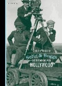 Selig & Boggs - Die Erfindung von Hollywood.
