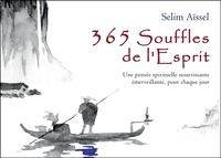 Selim Aïssel - 365 Souffles de l'Esprit - Une pensée spirituelle nourrissante émerveillante, pour chaque jour.