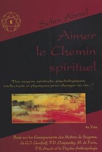 Selim Aïssel - Aimer le chemin spirituel.