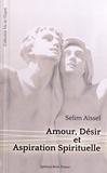 Selim Aïssel - Amour, désir et aspiration spirituelle.