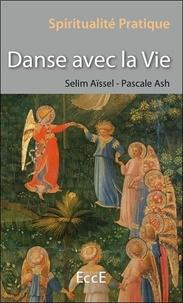 Selim Aïssel et Pascale Ash - Danse avec la Vie.