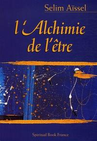 Selim Aïssel - L'Alchimie de l'être.