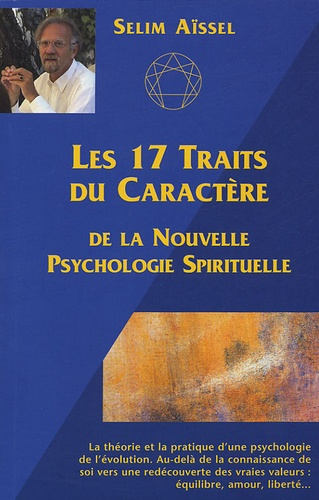 Selim Aïssel - Les 17 Traits du Caractère de la Nouvelle Psychologie Spirituelle.