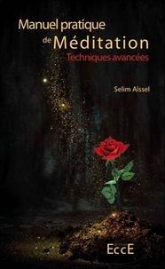 Selim Aïssel - Manuel pratique de méditation - Tome 2, Techniques avancées.
