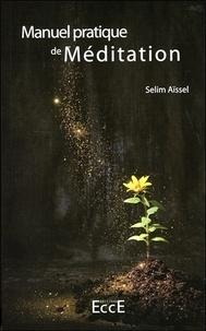 Selim Aïssel - Manuel pratique de méditation - Tome 1, Techniques de base.