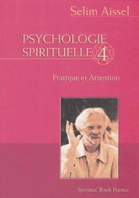 Selim Aïssel - Psychologie spirituelle - Tome 4, L'Attention à soi-même.