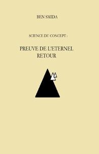 SELIM BEN SMIDA - Science du concept : preuve de l'éternel retour.