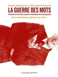 Selim Derkaoui et Nicolas Framont - La guerre des mots - Combattre le discours politico-médiatique de la bourgeoisie.