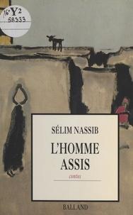 Sélim Nassib - L'homme assis - Contes.