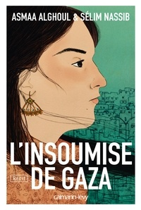 Sélim Nassib et Asmaa Alghoul - L'Insoumise de Gaza.
