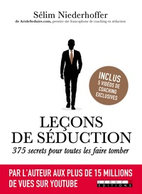 Sélim Niederhoffer - Leçons de séduction - 375 secrets pour toutes les faire tomber.