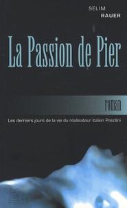 Selim Rauer - La Passion de Pier.