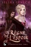 Selina Fenech - La trilogie du Voile, 2 - Le règne de l'Espoir.