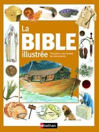 Selina Hastings - La Bible illustrée - L'histoire, les Textes, les documents.