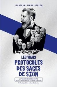 Selle Jonathan-simon - Les vrais protocoles des Sages de Sion : Le premier congrès sioniste : version intégrale, adaptée en.