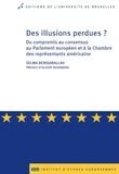 Selma Bendjaballah - Des illusions perdues ? - Du compromis au consensus au Parlement européen et à la Chambre des représentants américaine.