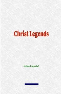 Selma Lagerlöf - Christ Legends.