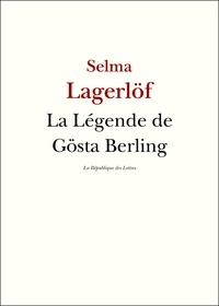Selma Lagerlöf - La légende de Gösta Berling.