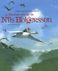 Selma Lagerlöf et Anne Jonas - Le fabuleux voyage de Nils Holgersson.
