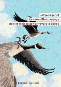 Selma Lagerlöf - Le merveilleux voyage de Nils Holgersson à travers la Suède.