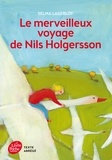 Selma Lagerlöf - Le merveilleux voyage de Nils Holgersson - Texte abrégé.