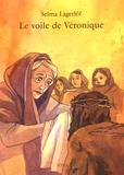 Selma Lagerlöf - Le voile de Véronique.