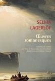 Selma Lagerlöf - Oeuvres romanesques - La Légende de Gösta Berling ; Les Liens invisibles ; Le Violon du fou ; Le Cocher ; Des trolls et des hommes ; Le Banni ; L'Anneau maudit ; Le Livre de Noël.