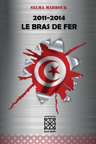 Selma Mabrouk - Le bras de fer - 2011-2014.