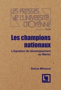 Selma Mhaoud - Les champions nationaux, l'équation du développement au Maroc.