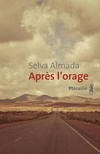 Selva Almada - Après l'orage.