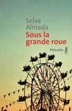 Selva Almada - Sous la grande roue.
